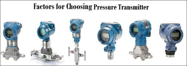 Factors of Consideration When Choosing Pressure Transmitters