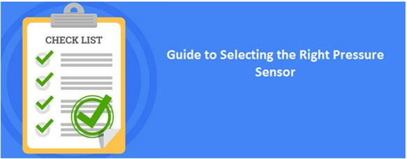 Guide to Selecting the Right Pressure Sensor