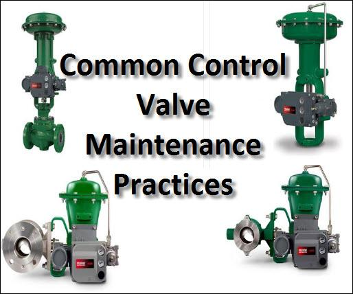 Common Control Valve Maintenance Practices