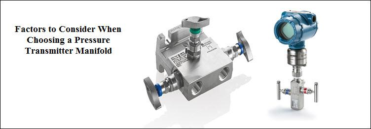 Factors to Consider When Choosing a Pressure Transmitter Manifold